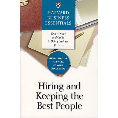 聘用以及留住好员工(哈佛商业评论系列)HBE: HIRING N KEEPING THE BEST PEOP HAR