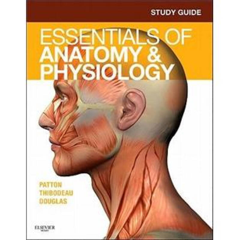 Study Guide for Essentials of Anatomy & Physiology解剖学与生理学精要学习指南