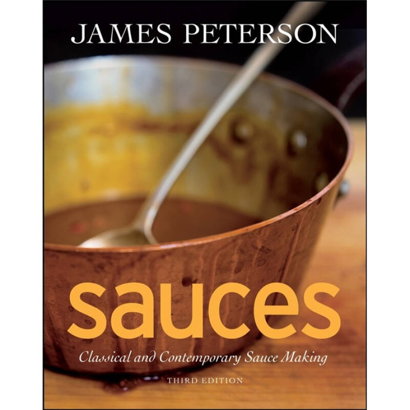 Sauces: Classical and Contemporary Sauce Making  调味料:古典与当代调味品制作 英文原版