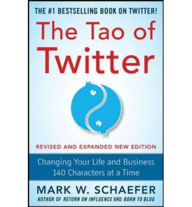 Tao Of Twitter Revised And Expanded