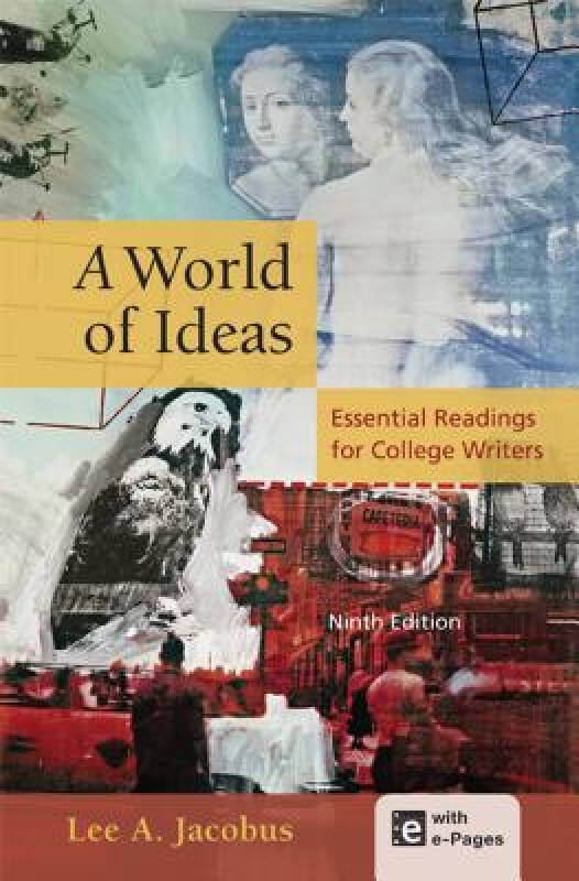 A World of Ideas: Essential Readings for College
