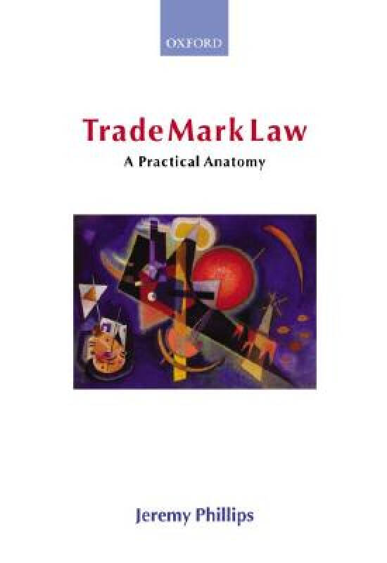 Trade Mark Law: A Practical Anatomy