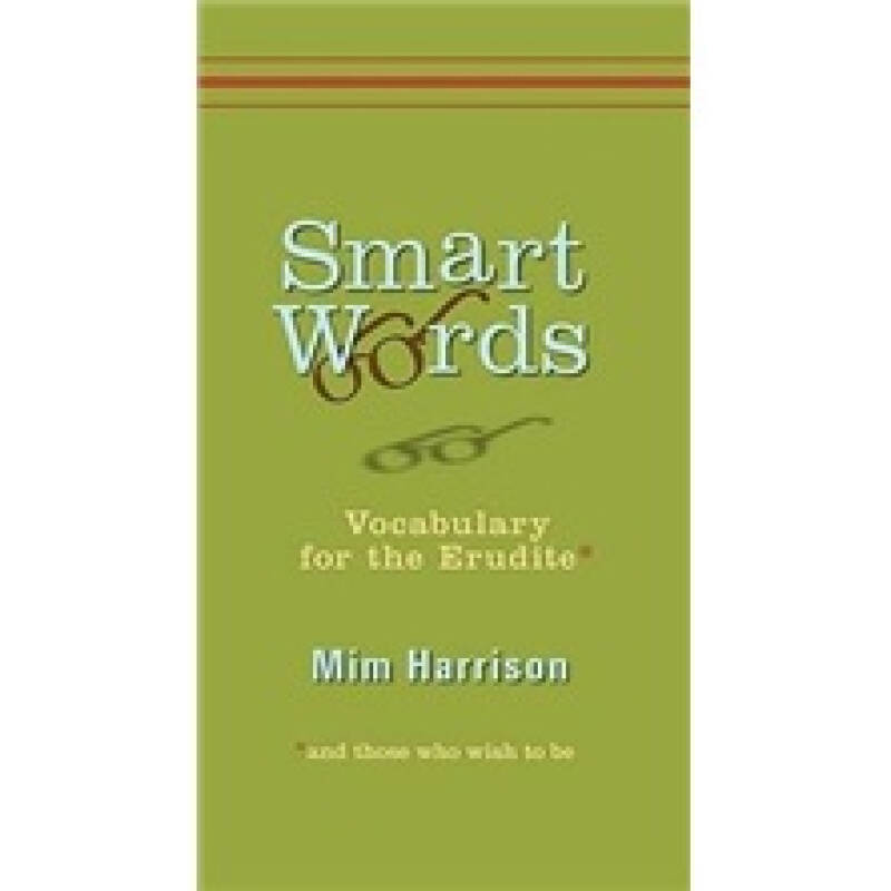 Smart Words: Vocabulary for the Erudite and Those Who Wish to Be
