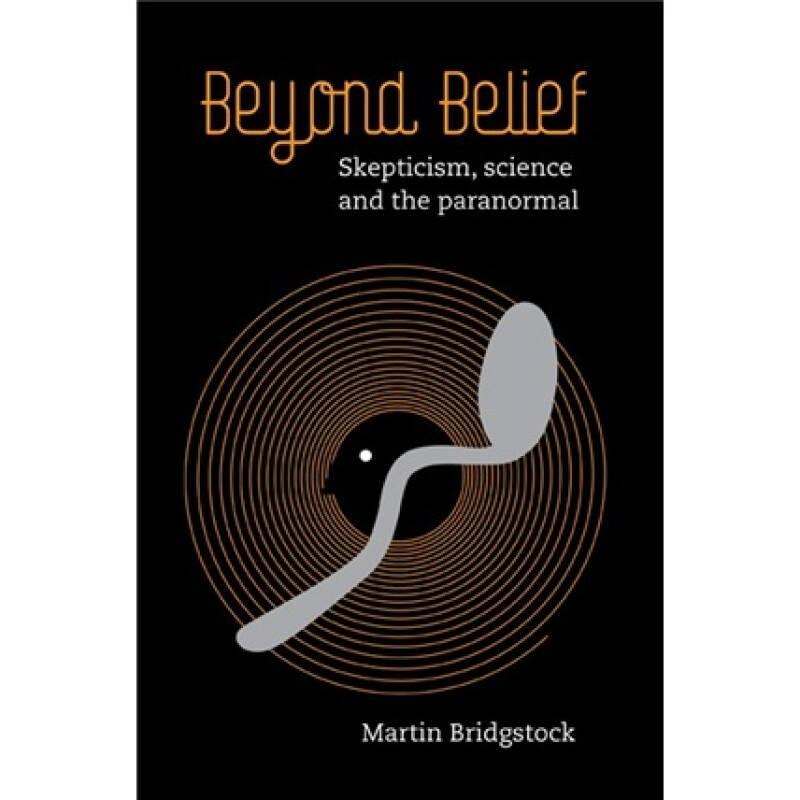 Beyond Belief:Skepticism Science and the Paranormal[怀疑论,科学和超常现象]