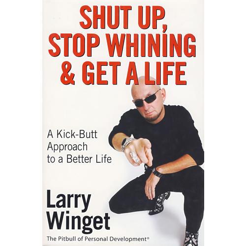 Shut Up, Stop Whining&Get a Life(住嘴、停止哀诉及谋生:Kick-Butt健康生活之路)