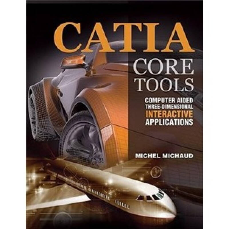 CATIA Core Tools: Computer Aided Three-Dimensional Interactive Applications