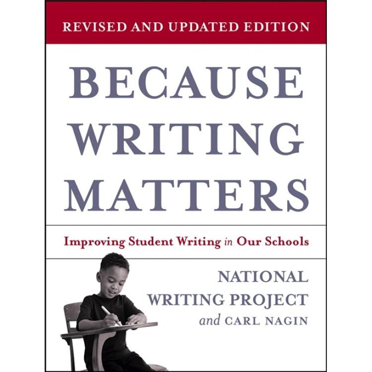 BecauseWritingMatters:ImprovingStudentWritinginOurSchools,RevisedEdition