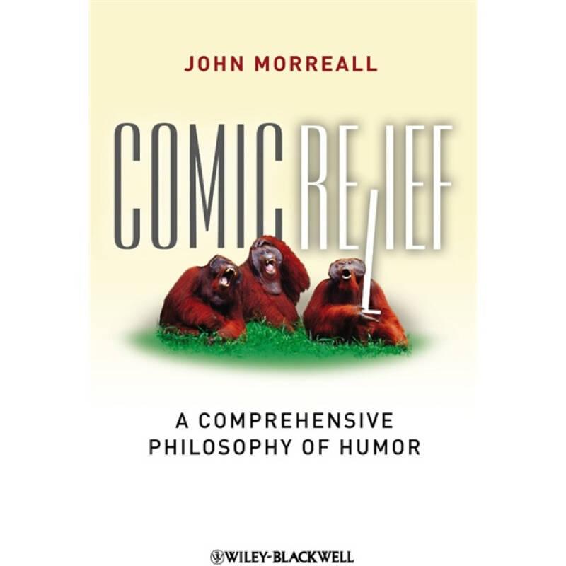 Comic Relief: A Comprehensive Philosophy of Humor