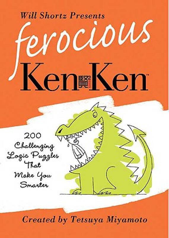Will Shortz Presents Ferocious KenKen: 200 Challenging Logic Puzzles That Make You Smarter