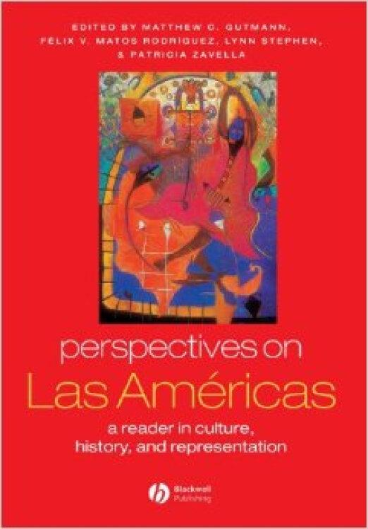 PerspectivesonLasAmericas:AReaderinCulture,History,andRepresentation(GlobalPerspectives)
