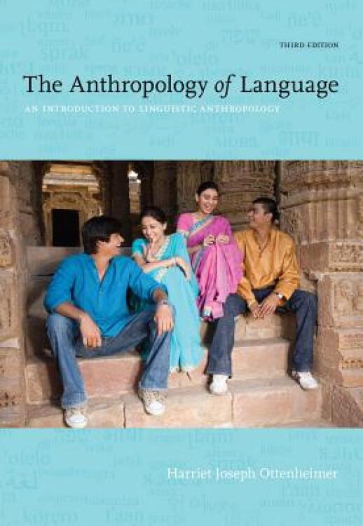 TheAnthropologyofLanguage:AnIntroductiontoLinguisticAnthropology