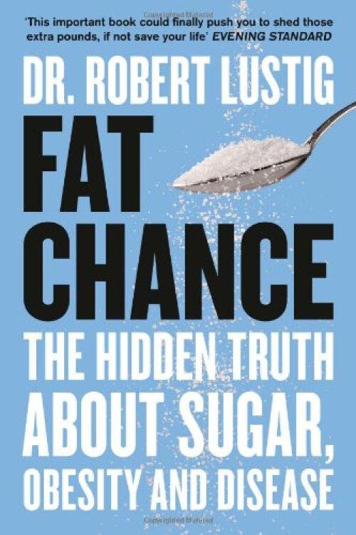 FatChance:TheHiddenTruthAboutSugar,ObesityandDisease