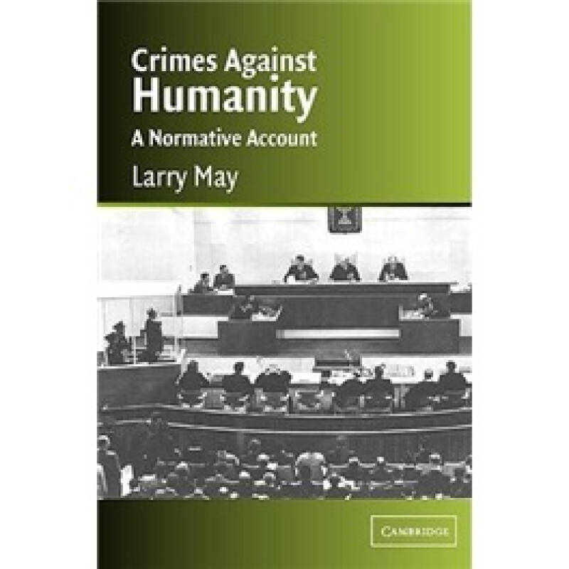 Crimes against Humanity: A Normative Account (Cambridge Studies in Philosophy and Law)