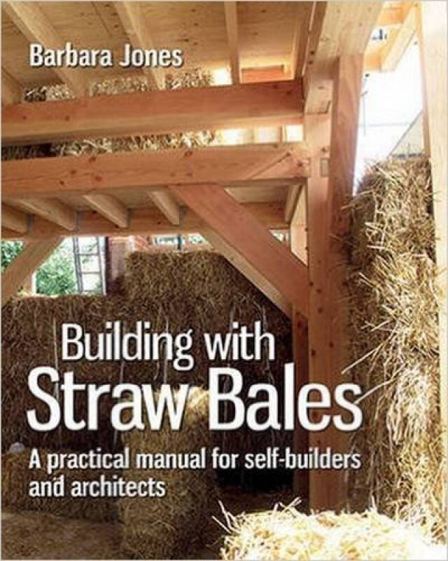Building with Straw Bales: A Practical Manual fo