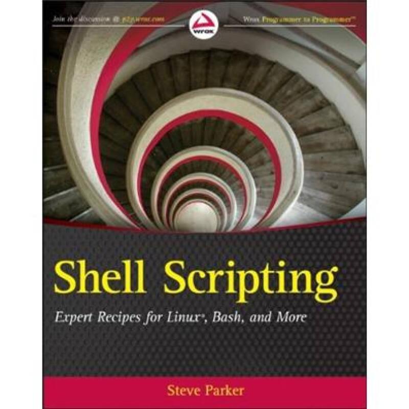 Shell Scripting: Expert Recipes for Linux, Bash and moreShell脚本编程诀窍:适用于Linux、Bash等