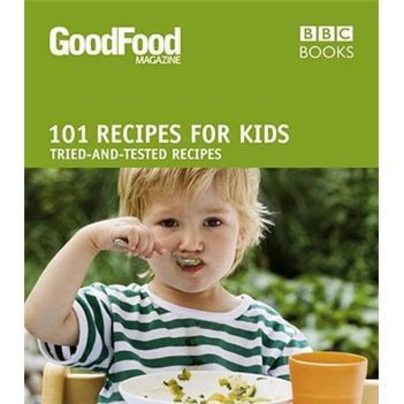 Good Food: 101 Recipes for Kids: Triple-tested Recipes