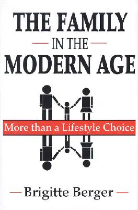 The Family in the Modern Age: More Than a Lifest