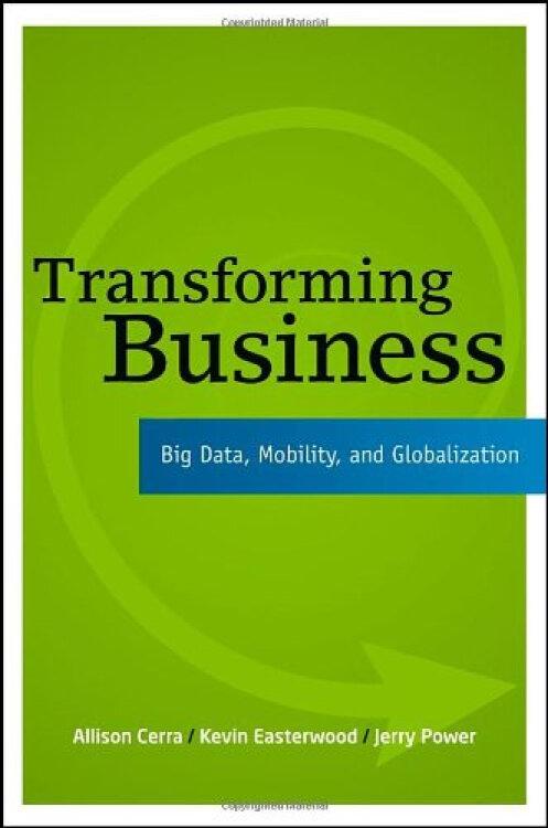 TransformingBusiness:BigData,Mobility,andGlobalization[转变业务:大数据、移动性和全球化]