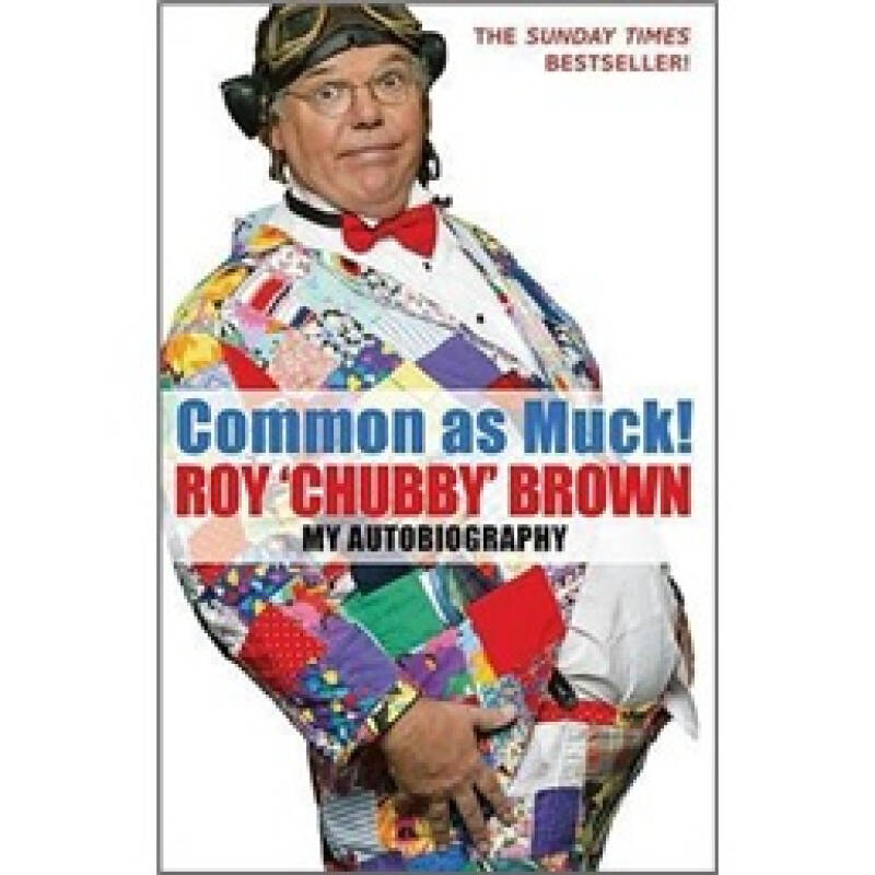 Common as Muck!: My Autobiography
