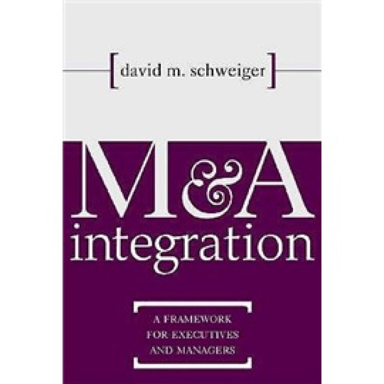 M&AIntegration:AFrameworkforExecutivesandManagers
