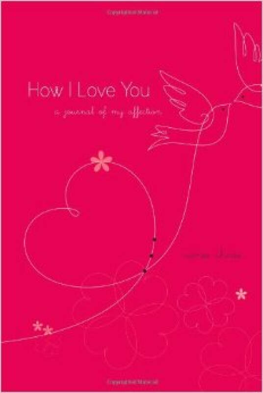 How I Love You: A Journal of My Affection