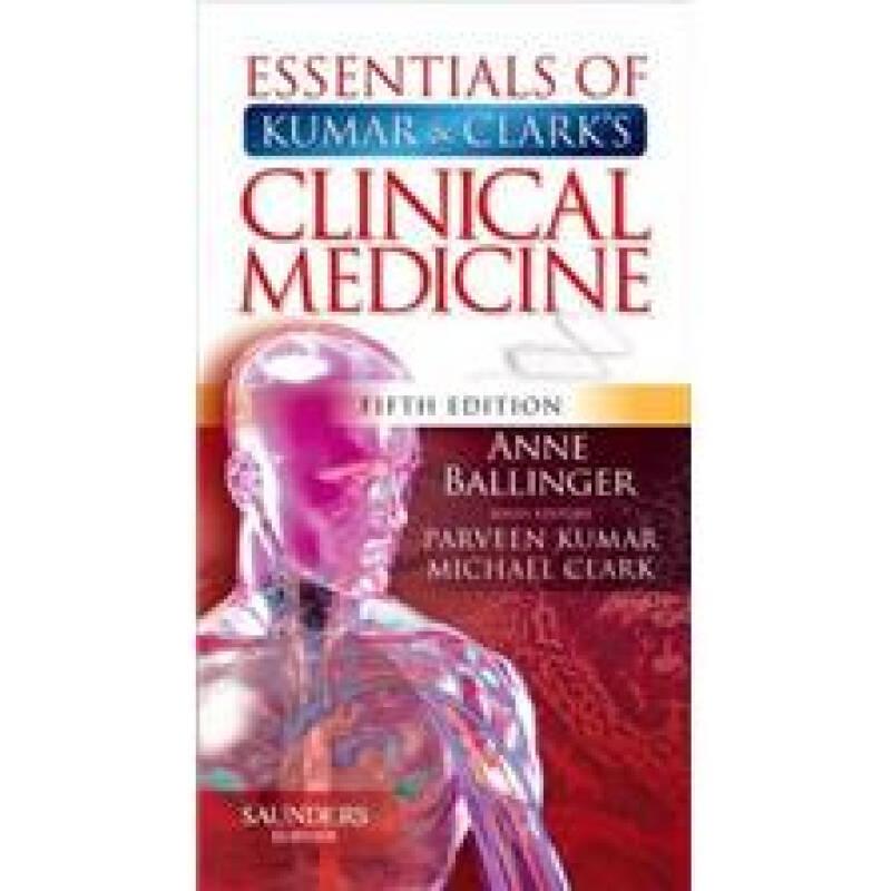 Essentials of Kumar and Clarks Clinical MedicineKumar 与 Clark临床医学精要