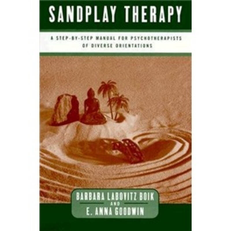 Sandplay Therapy: A Step-by-step Manual for Psychotherapists of Diverse Orientations