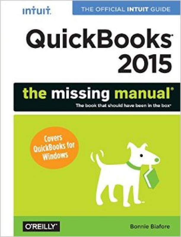 QuickBooks 2015: The Missing Manual: The Officia