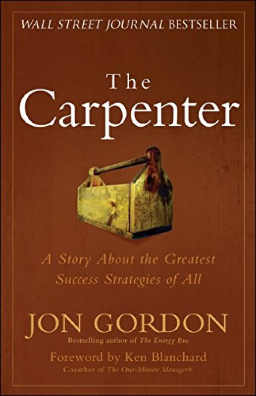 The Carpenter: A Story About The Greatest Success Strategies Of All木匠:关于所有最大成功策略的故事