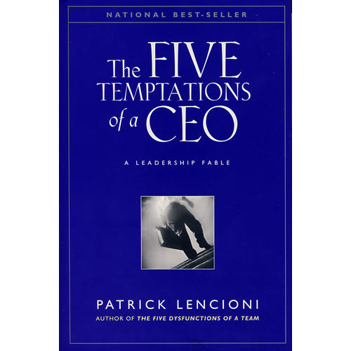 CEO的5大诱惑 THE FIVE TEMPTATIONS OF A CEO: A LEADERSHIP FABLE