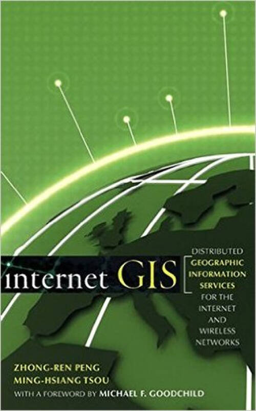 Internet GIS: Distributed Geographic Information Services for the Internet and Wireless Network