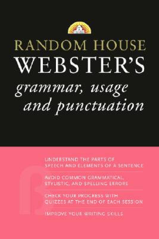 Random House Websters Grammar, Usage, and Punctuation