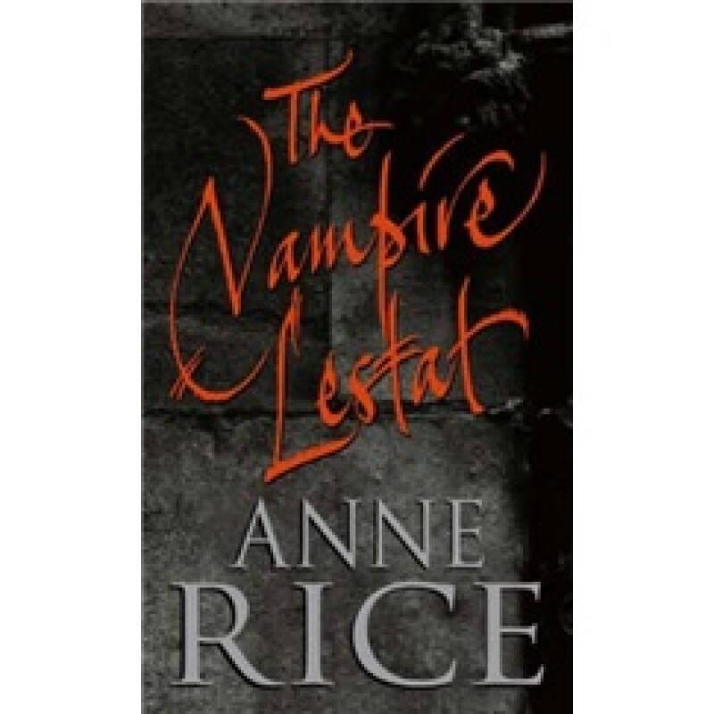 The Vampire Lestat[吸血鬼纪事系列:吸血鬼莱斯泰特]