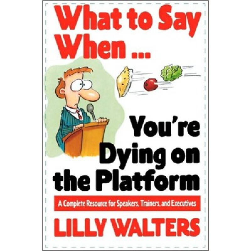 What To Say When. . .YouRe Dying On The Platform