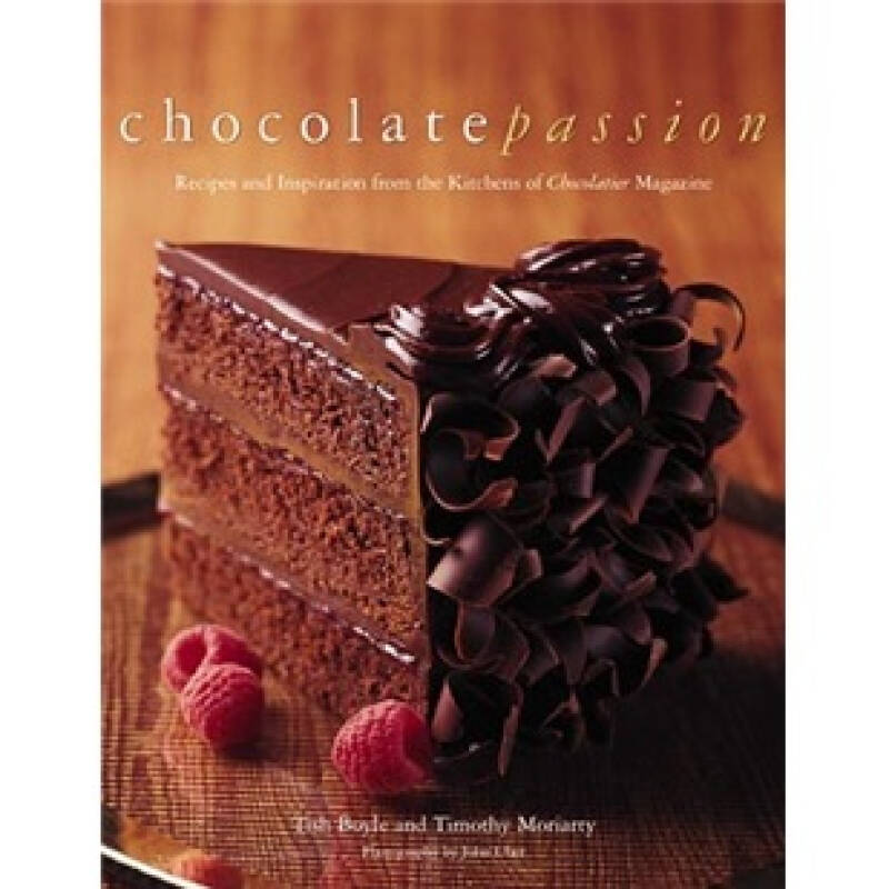 Chocolate Passion: Recipes and Inspiration from the Kitchens of Chocolatier Magazine