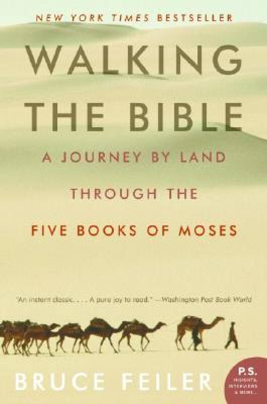 Walking the Bible: A Journey by Land Through the Five Books of Moses (P.S.)