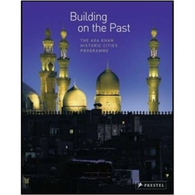 Building on the Past: The Aga Khan Historic Cities Programme