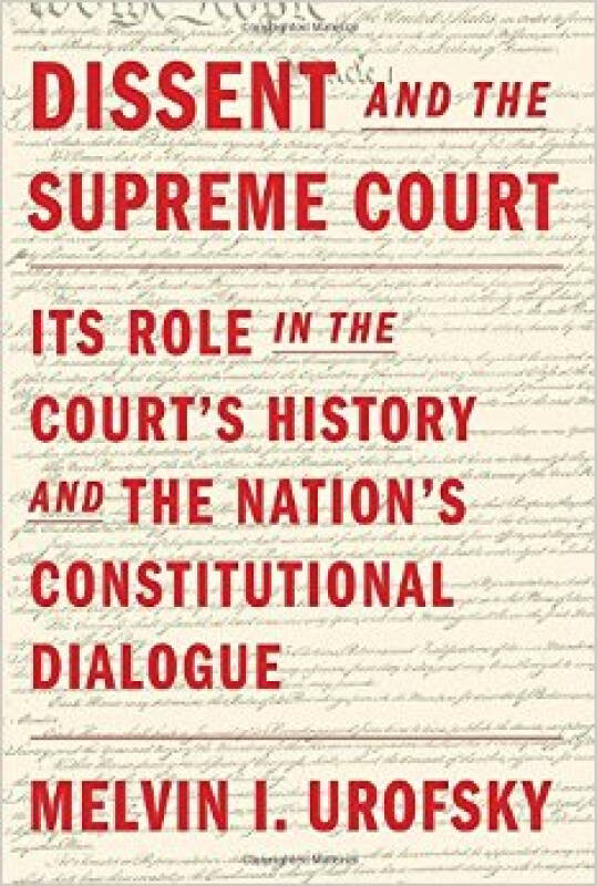 Dissent and the Supreme Court  Its Role in the C