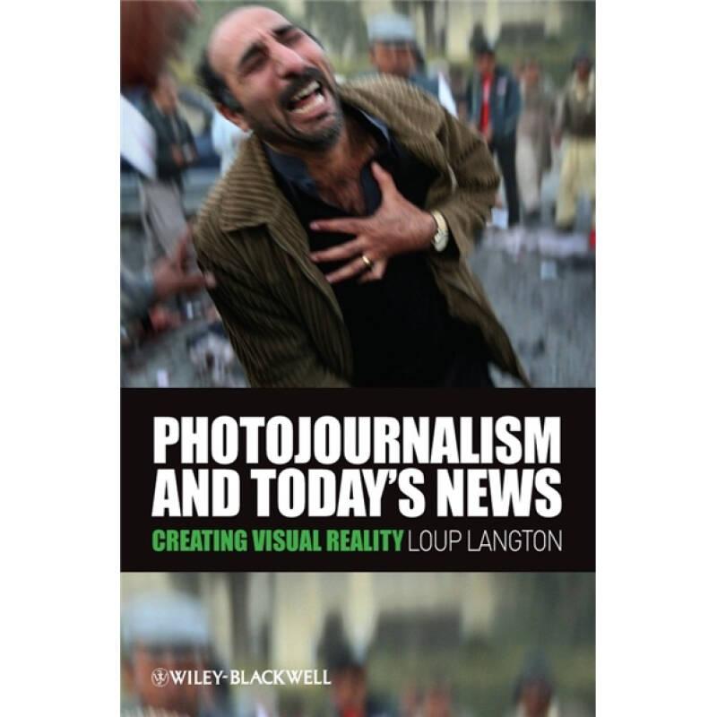 Photojournalism and Todays News: Creating Visual Reality