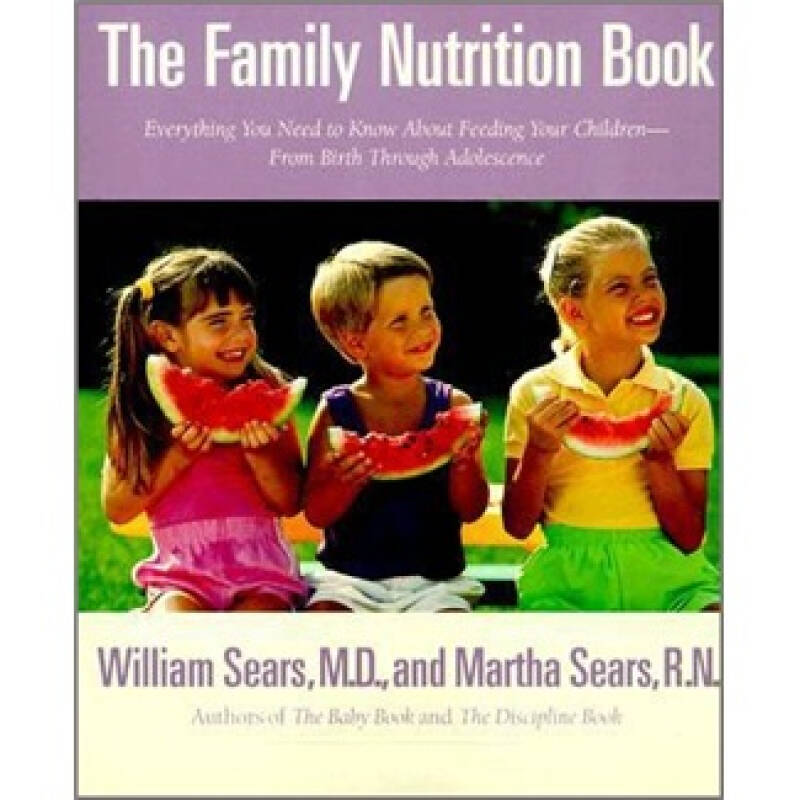 The Family Nutrition Book: Everything You Need to Know About Feeding Your Children