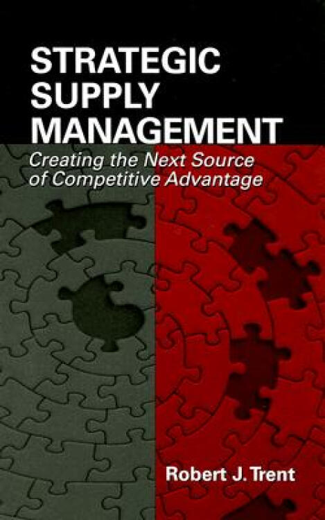 StrategicSupplyManagement:CreatingtheNextSourceofCompetitiveAdvantage