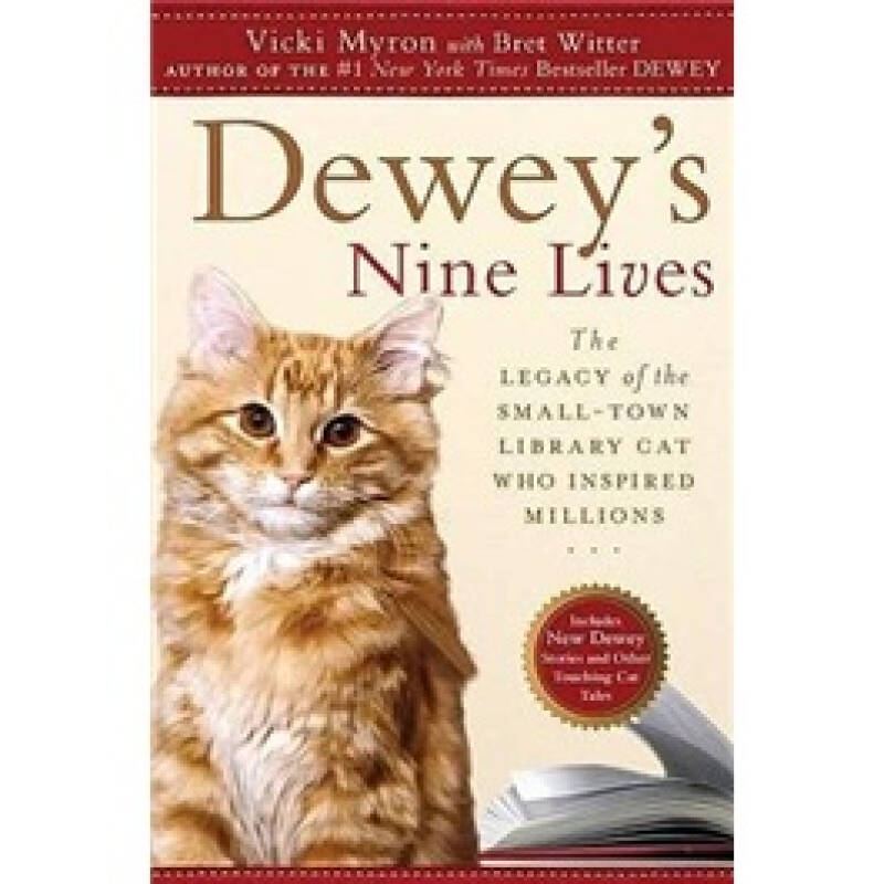 Deweys Nine Lives: The Legacy of the Small-Town Library Cat Who Inspired Millions