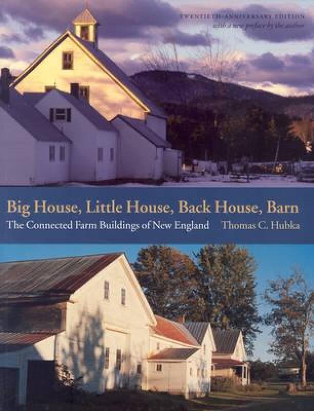 Big House, Little House, Back House, Barn: The Connected Farm Buildings of New England