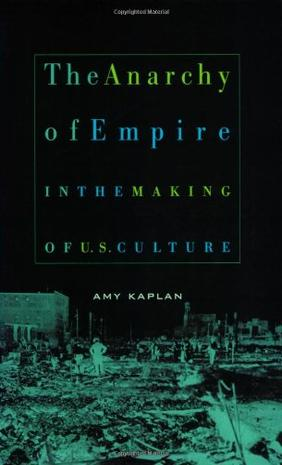 The Anarchy of Empire in the Making of U.S. Culture (Convergences