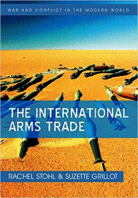 The International Arms Trade (WCMW - War and Conflict in the Modern World)