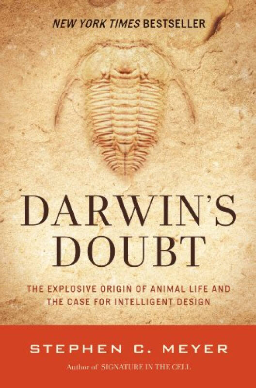 Darwins Doubt: The Explosive Origin of Animal Life and the Case for Intelligent Design