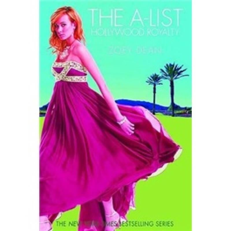 The A-List: Hollywood Royalty #1 (A-List Novels (Quality))