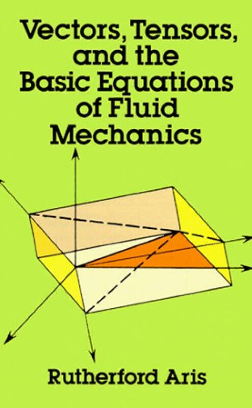 Vectors,Tensors and the Basic Equations of Fluid Mechanics (Dover Books on Engineering)