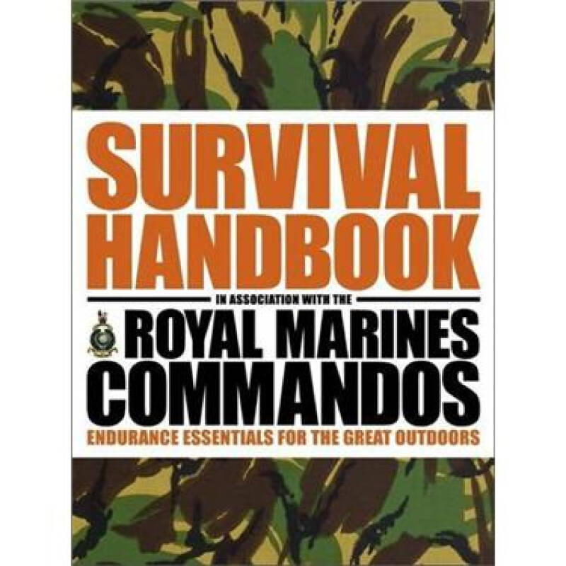 The Survival Handbook: Endurance Essentials for the Great Outdoors. Colin Towell