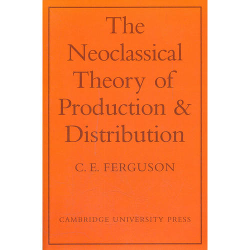 The Neoclassical Theory of Production and Distribution